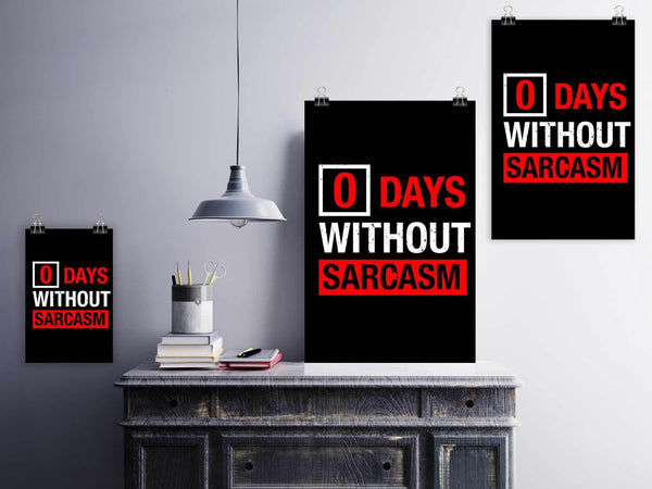 0 Days Without Sarcasm Funny Poster Wall Art Room Decor Gift Sarcastic Presents-Posters 2-JoyHip.Com