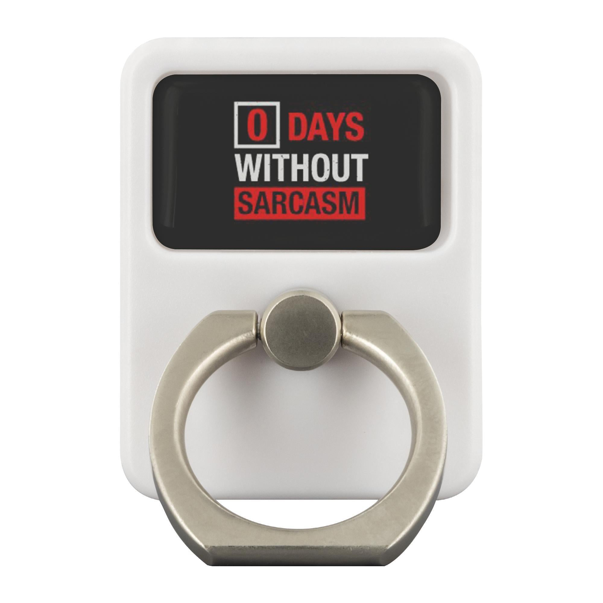 0 Days Without Sarcasm Funny Sarcastic Phone Ring Holder Cynical Kickstand Gift-Ringr - Multi-Tool Accessory-Ringr - Multi-Tool Accessory-JoyHip.Com