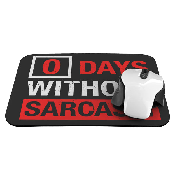 0 Days Without Sarcasm Mouse Pad Unique Snarky Funny Sarcastic Gift Ideas-Mousepads-JoyHip.Com