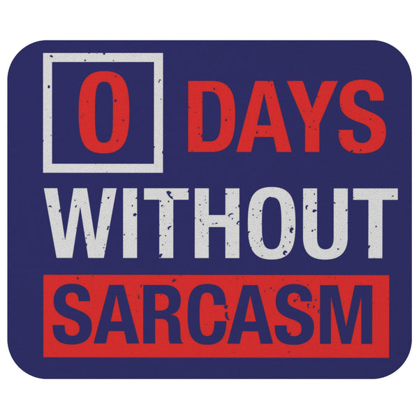 0 Days Without Sarcasm Mouse Pad Unique Snarky Funny Sarcastic Gift Ideas-Mousepads-Navy-JoyHip.Com