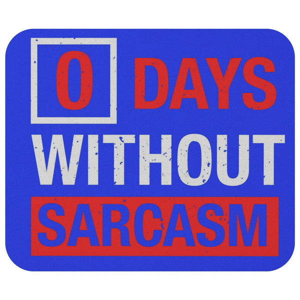 0 Days Without Sarcasm Mouse Pad Unique Snarky Funny Sarcastic Gift Ideas-Mousepads-Royal Blue-JoyHip.Com