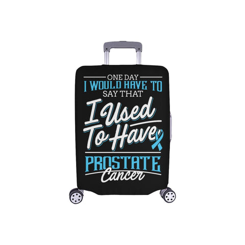 1 Day I Would Say I Used To Have Prostate Cancer Travel Luggage Cover Suitcase-S-Black-JoyHip.Com