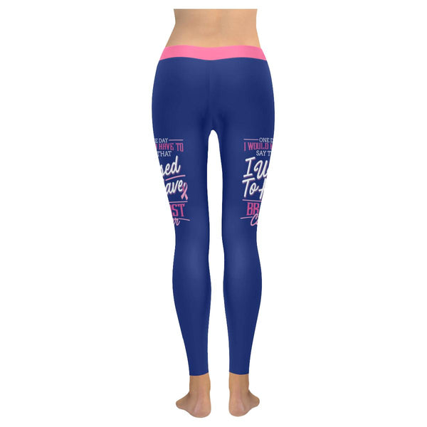 1 Day Id Have To Say I Used To Have Breast Cancer Awareness Leggings For Women-JoyHip.Com