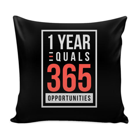1 Year Equals 365 Opportunities Inspirational Motivational Quotes Decorative Throw Pillow Cases Cover(9 Colors)-Pillows-Black-JoyHip.Com