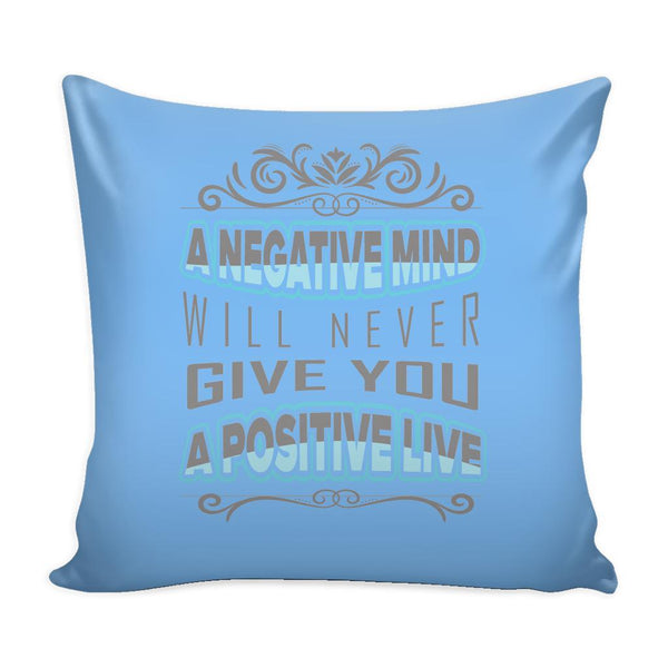 A Negative Mind Will Never Give You A Positive Live Inspirational Motivational Quotes Decorative Throw Pillow Cases Cover(9 Colors)-Pillows-Blue-JoyHip.Com