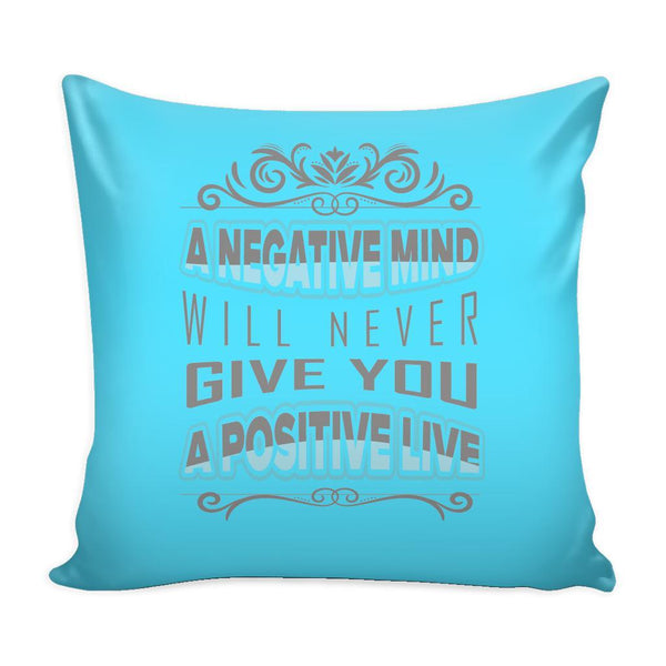 A Negative Mind Will Never Give You A Positive Live Inspirational Motivational Quotes Decorative Throw Pillow Cases Cover(9 Colors)-Pillows-Cyan-JoyHip.Com