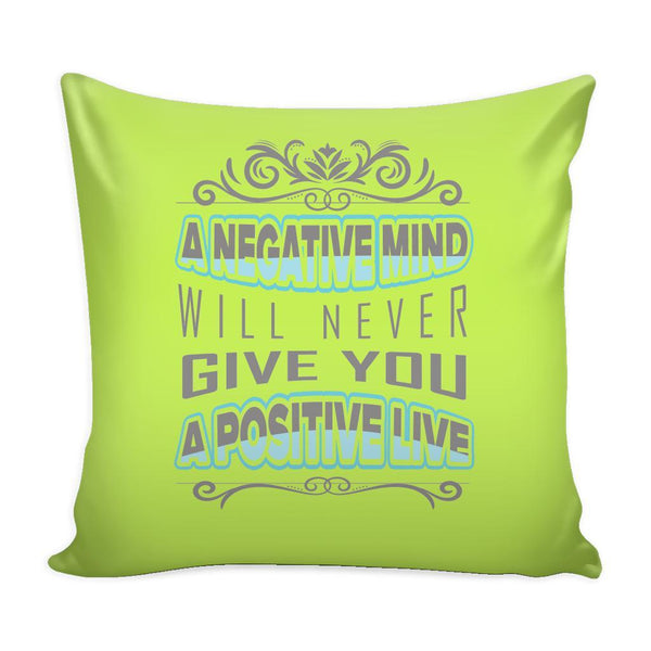 A Negative Mind Will Never Give You A Positive Live Inspirational Motivational Quotes Decorative Throw Pillow Cases Cover(9 Colors)-Pillows-Green-JoyHip.Com