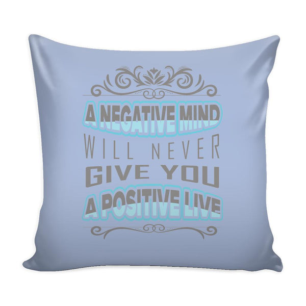 A Negative Mind Will Never Give You A Positive Live Inspirational Motivational Quotes Decorative Throw Pillow Cases Cover(9 Colors)-Pillows-Grey-JoyHip.Com