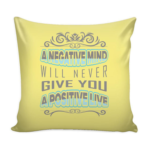 A Negative Mind Will Never Give You A Positive Live Inspirational Motivational Quotes Decorative Throw Pillow Cases Cover(9 Colors)-Pillows-Yellow-JoyHip.Com