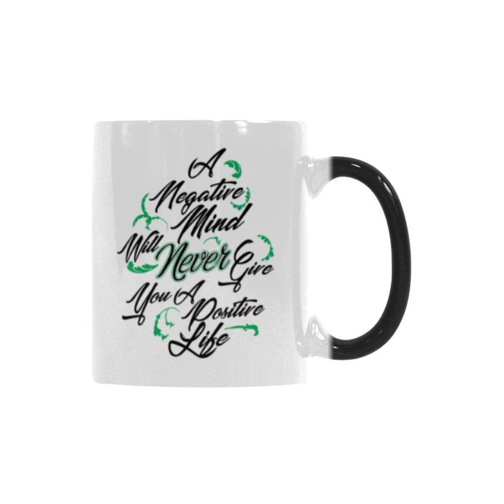 A Negative Mind Will Never Give You A Positive Live V2 Inspirational Motivational Quotes Color Changing/Morphing 11oz Coffee Mug-Morphing Mug-One Size-JoyHip.Com