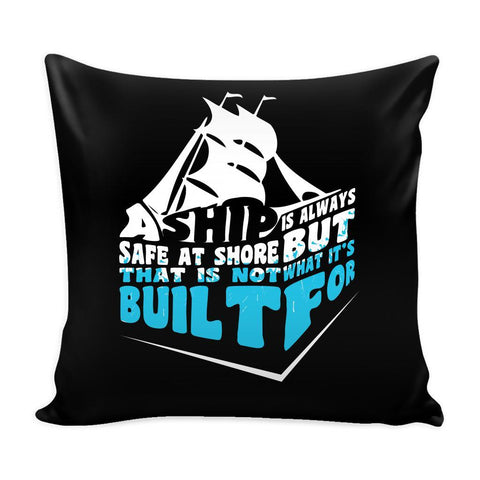 A Ship Is Always Safe At Shore But That Is Not What It's Built For Inspirational Motivational Quotes Decorative Throw Pillow Cases Cover(9 Colors)-Pillows-Black-JoyHip.Com