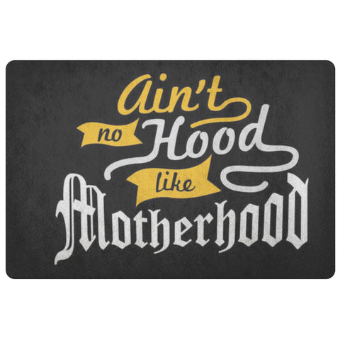 Aint No Hood Like Motherhood 18X26 Door Mat Mothers Day Gifts Ideas Funny Cute-Doormat-Black-JoyHip.Com