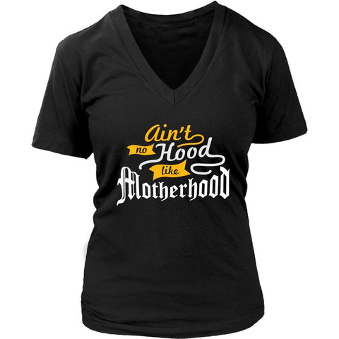 Aint No Hood Like Motherhood Awesome Cute Funny Mama Gift Ideas V-Neck-T-shirt-District Womens V-Neck-Black-JoyHip.Com