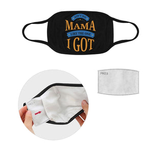 Aint No Mama Like The One I Got Washable Reusable Face Mask With Filter Pocket-Face Mask-L-Black-JoyHip.Com