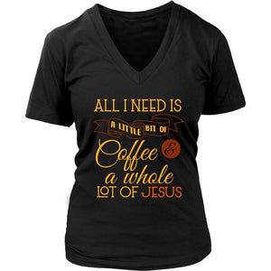 All I Need Is A Little Bit Of Coffee Lot Of Jesus Christian V-Neck T-Shirt Women-T-shirt-District Womens V-Neck-Black-JoyHip.Com
