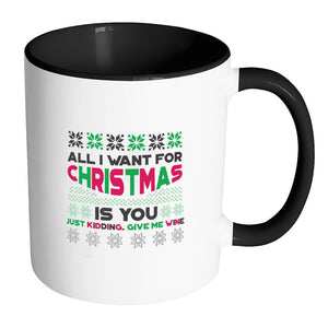 All I Want For Christmas Is You Just Kidding Give Me Wine Funny Ugly Christmas Holiday Sweater 11oz Accent Coffee Mug (7 Colors)-Drinkware-Accent Mug - Black-JoyHip.Com