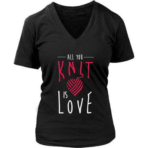 All You Knit Is Love Awesome Gift Ideas For Knitters Funny Knitting V-Neck-T-shirt-District Womens V-Neck-Black-JoyHip.Com