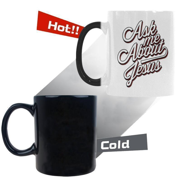 Ask Me About Jesus Christian Color Changing/Morphing 11oz Coffee Mug-Morphing Mug-One Size-JoyHip.Com