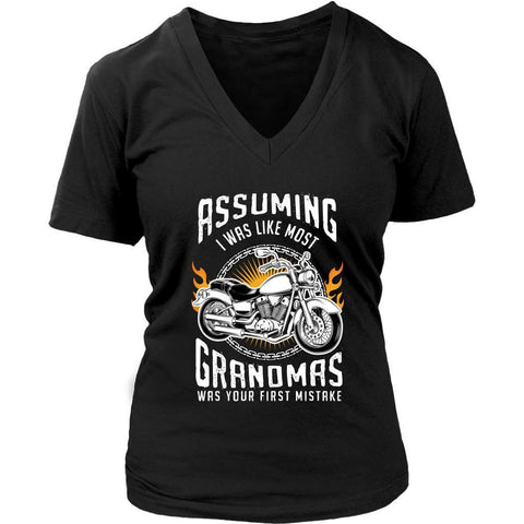 Assuming I Was Like Most Grandmas Was Your 1st Mistake Biker VNeck TShirt-T-shirt-District Womens V-Neck-Black-JoyHip.Com