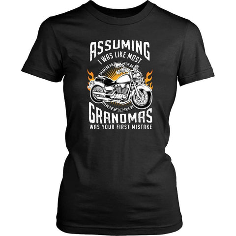 Assuming I Was Like Most Grandmas Was Your 1st Mistake Biker Women TShirt-T-shirt-District Womens Shirt-Black-JoyHip.Com