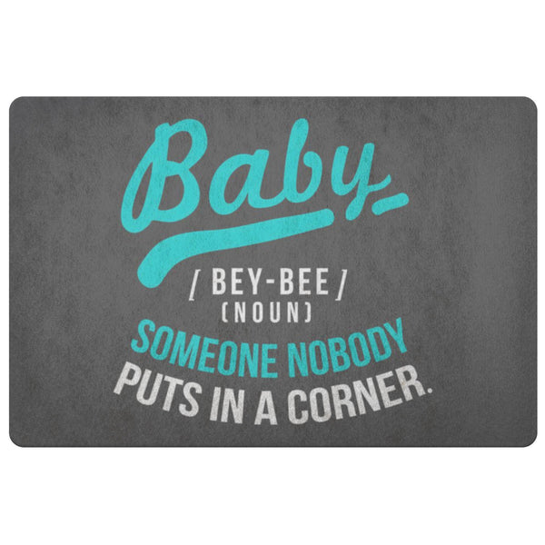 Baby Definition BeyBee Noun Someone Nobody Puts In A Corner 18X26 Door Mat Funny-Doormat-Grey-JoyHip.Com
