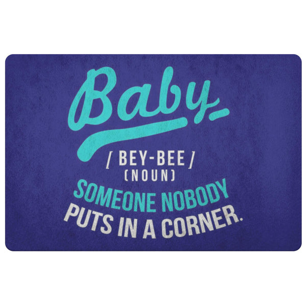 Baby Definition BeyBee Noun Someone Nobody Puts In A Corner 18X26 Door Mat Funny-Doormat-Navy-JoyHip.Com