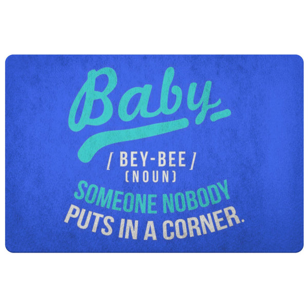 Baby Definition BeyBee Noun Someone Nobody Puts In A Corner 18X26 Door Mat Funny-Doormat-Royal Blue-JoyHip.Com