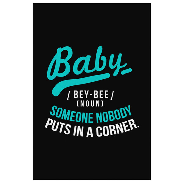 Baby Definition BeyBee Noun Someone Nobody Puts In A Corner Canvas Wall Art Room-Canvas Wall Art 2-8 x 12-JoyHip.Com