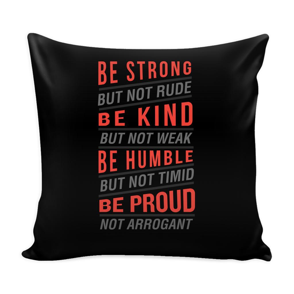 Be Strong But Not Rude Be Kind But Not Weak Be Humble But Not Timid Be Proud Not Arrogant Inspirational Motivational Quotes Decorative Throw Pillow Cases Cover(9 Colors)-Pillows-Black-JoyHip.Com
