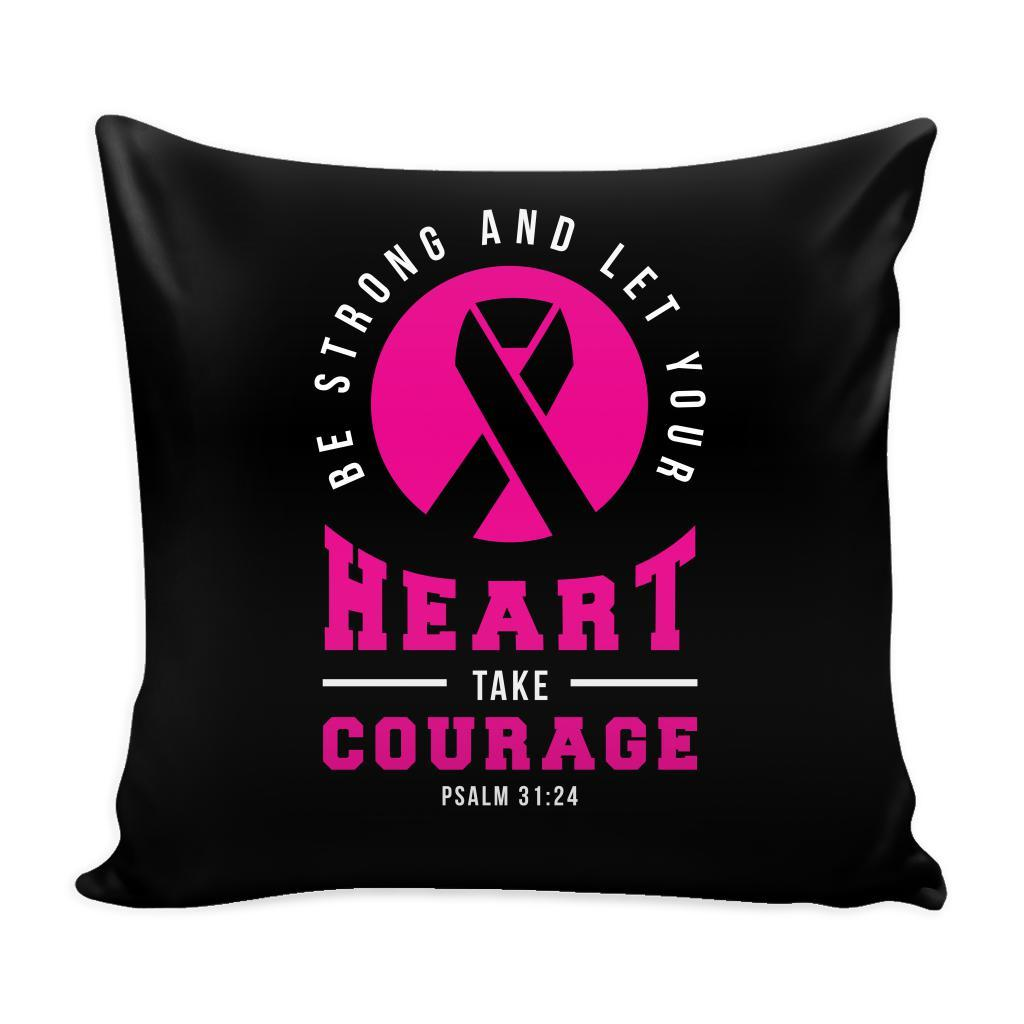 Be Strong & Let Your Heart Take Courage V2 Cool Awesome Unique Breast Cancer Awareness Pink Ribbon Decorative Throw Pillow Cases Cover(9 Colors)-Pillows-Black-JoyHip.Com