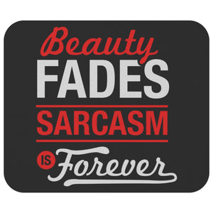 Beauty Fade Sarcasm Is Forever Mouse Pad Unique Snarky Funny Sarcastic Gift Idea-Mousepads-Black-JoyHip.Com
