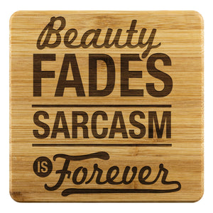 Beauty Fades Sarcasm Is Forever Cute Funny Drink Coasters Set Sarcastic Gifts-Coasters-Bamboo Coaster - 4pc-JoyHip.Com