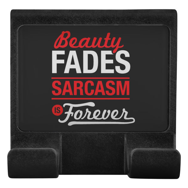 Beauty Fades Sarcasm Is Forever Funny Sarcastic Cell Phone Monitor Holder Gift-Moniclip-Moniclip-JoyHip.Com