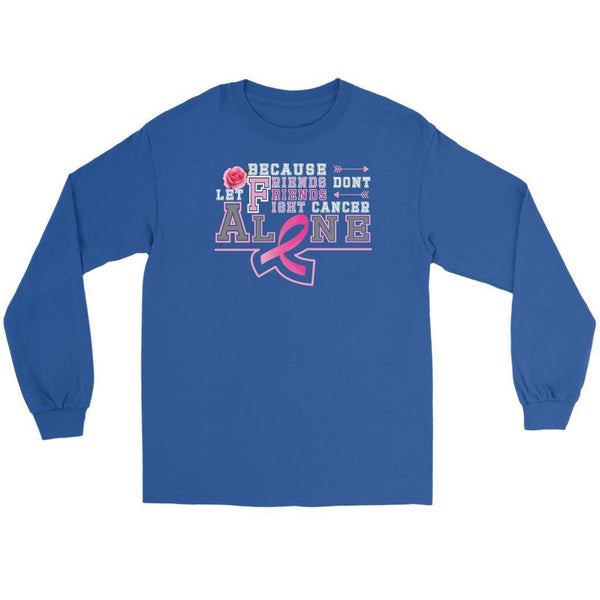 Because Friends Dont Let Friends Fight Breast Cancer Alone Retro Gifts Long Sleeve-T-shirt-Gildan Long Sleeve Tee-Royal Blue-JoyHip.Com