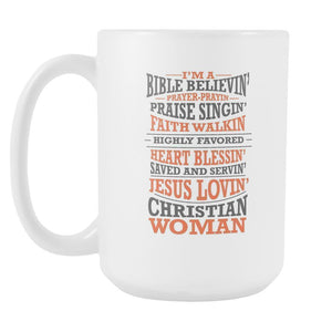 Bible Believin Prayin Singin Blessin Jesus Lovin Christian Woman Mug-Drinkware-Christian Religious Gifts White 15oz Coffee Mug-JoyHip.Com