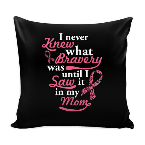 Bravery In My Mom V2 Cool Awesome Unique Breast Cancer Awareness Pink Ribbon Decorative Throw Pillow Cases Cover(9 Colors)-Pillows-Black-JoyHip.Com