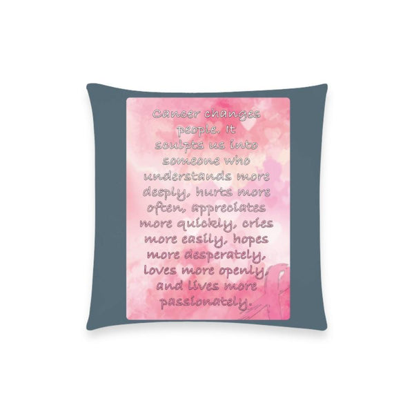 "Cancer Changes People Breast Cancer Awareness Pink Ribbon Pillow Case No Zipper 18""x18"" (8 colors)-One Size-Grey-JoyHip.Com"