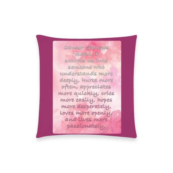 "Cancer Changes People Breast Cancer Awareness Pink Ribbon Pillow Case No Zipper 18""x18"" (8 colors)-One Size-Maroon-JoyHip.Com"