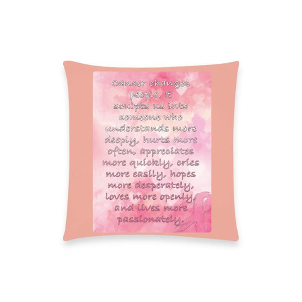 "Cancer Changes People Breast Cancer Awareness Pink Ribbon Pillow Case No Zipper 18""x18"" (8 colors)-One Size-Peach-JoyHip.Com"
