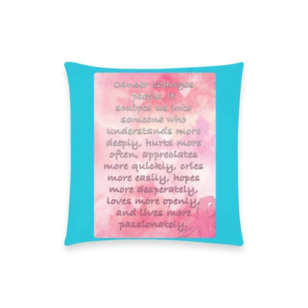 "Cancer Changes People Breast Cancer Awareness Pink Ribbon Pillow Case No Zipper 18""x18"" (8 colors)-One Size-Turquoise-JoyHip.Com"