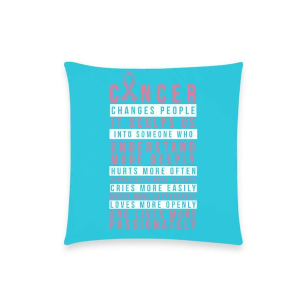 "Cancer Changes People V2 Breast Cancer Awareness Pink Ribbon Pillow Case No Zipper 18""x18"" (8 colors)-One Size-Turquoise-JoyHip.Com"