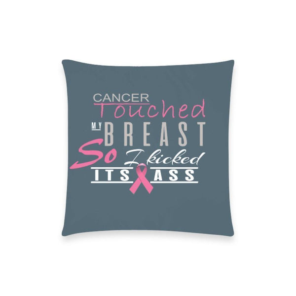 "Cancer Touched My Breast So I Kicked It's Ass Breast Cancer Awareness Pink Ribbon Pillow Case No Zipper 18""x18"" (8 colors)-One Size-Grey-JoyHip.Com"