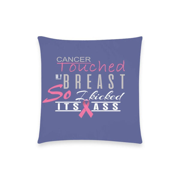 "Cancer Touched My Breast So I Kicked It's Ass Breast Cancer Awareness Pink Ribbon Pillow Case No Zipper 18""x18"" (8 colors)-One Size-Orchid-JoyHip.Com"