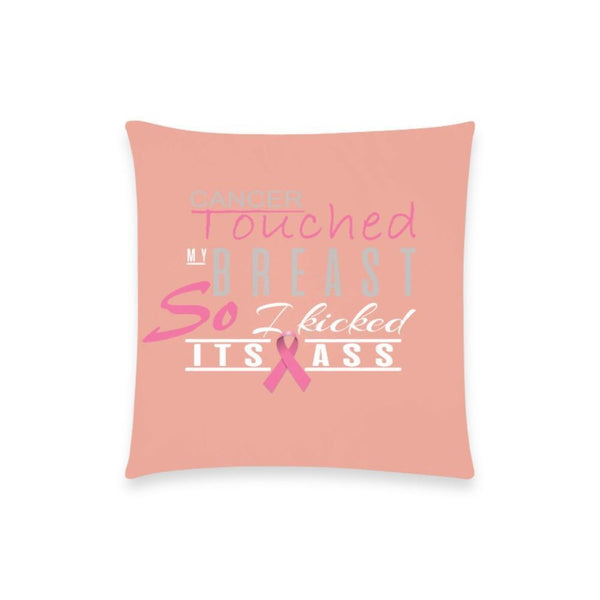 "Cancer Touched My Breast So I Kicked It's Ass Breast Cancer Awareness Pink Ribbon Pillow Case No Zipper 18""x18"" (8 colors)-One Size-Peach-JoyHip.Com"