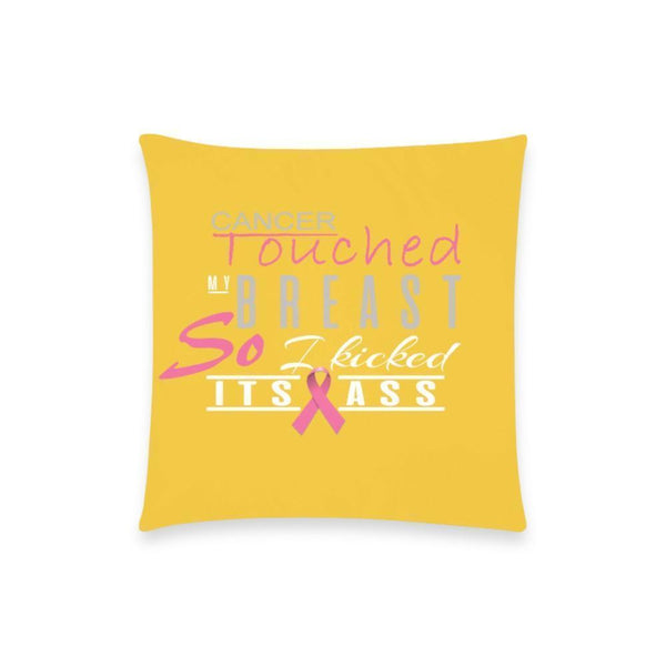 "Cancer Touched My Breast So I Kicked It's Ass Breast Cancer Awareness Pink Ribbon Pillow Case No Zipper 18""x18"" (8 colors)-One Size-Yellow-JoyHip.Com"