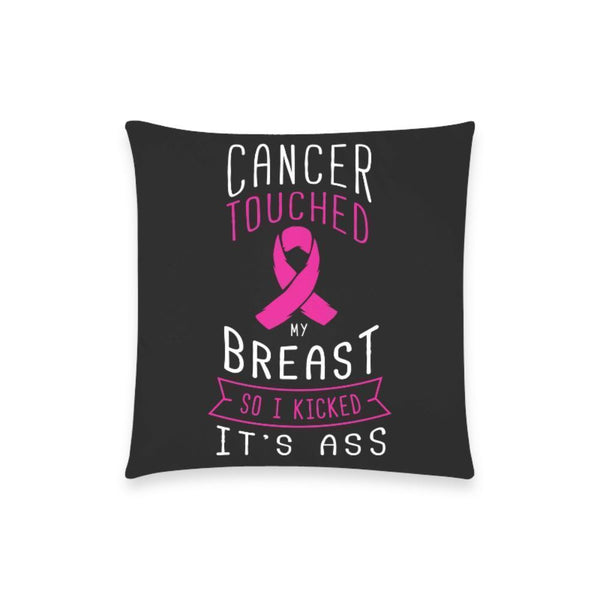 "Cancer Touched My Breast So I Kicked It's Ass V2 Breast Cancer Awareness Pink Ribbon Pillow Case No Zipper 18""x18"" (8 colors)-One Size-Black-JoyHip.Com"