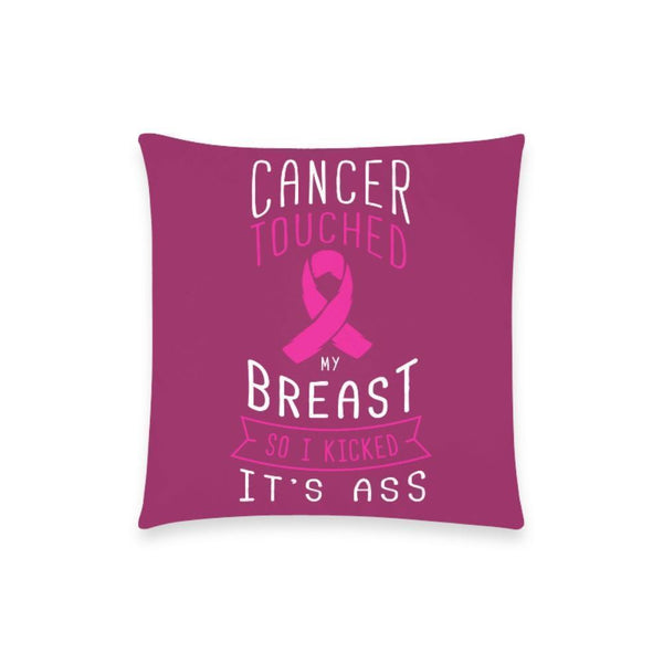"Cancer Touched My Breast So I Kicked It's Ass V2 Breast Cancer Awareness Pink Ribbon Pillow Case No Zipper 18""x18"" (8 colors)-One Size-Maroon-JoyHip.Com"