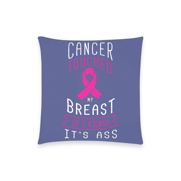 "Cancer Touched My Breast So I Kicked It's Ass V2 Breast Cancer Awareness Pink Ribbon Pillow Case No Zipper 18""x18"" (8 colors)-One Size-Orchid-JoyHip.Com"
