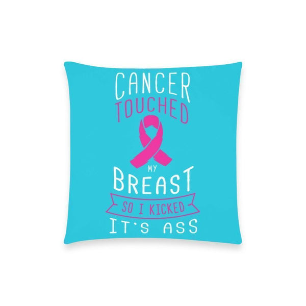 "Cancer Touched My Breast So I Kicked It's Ass V2 Breast Cancer Awareness Pink Ribbon Pillow Case No Zipper 18""x18"" (8 colors)-One Size-Turquoise-JoyHip.Com"