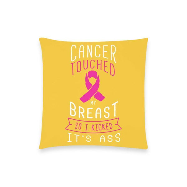 "Cancer Touched My Breast So I Kicked It's Ass V2 Breast Cancer Awareness Pink Ribbon Pillow Case No Zipper 18""x18"" (8 colors)-One Size-Yellow-JoyHip.Com"